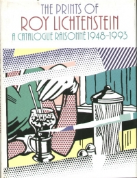 The prints of Roy Lichtenstein A catalogue raisonné 1948 - 1993
